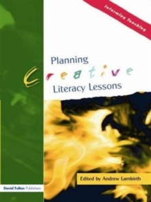Planning Creative Literacy Lessons, Hardback Book