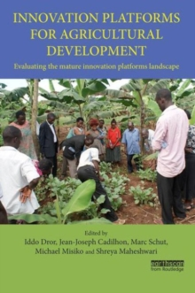 Innovation Platforms for Agricultural Development : Evaluating the mature innovation platforms landscape, Hardback Book