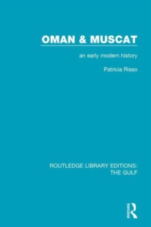 Oman and Muscat : An Early Modern History, Hardback Book