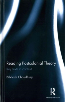Reading Postcolonial Theory : Key texts in context, Hardback Book