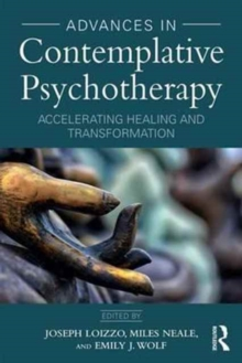 Advances in Contemplative Psychotherapy : Accelerating Healing and Transformation, Paperback Book