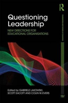 Questioning Leadership : New directions for educational organisations, Hardback Book