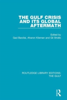 The Gulf Crisis and its Global Aftermath, Hardback Book