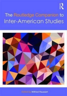 The Routledge Companion to Inter-American Studies, Hardback Book