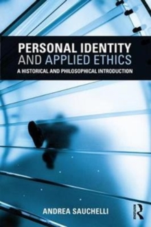 Personal Identity and Applied Ethics : A Historical and Philosophical Introduction, Paperback Book