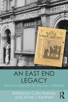 An East End Legacy : Essays in Memory of William J Fishman, Paperback / softback Book
