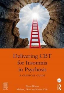 Delivering CBT for Insomnia in Psychosis : A Clinical Guide, Paperback / softback Book