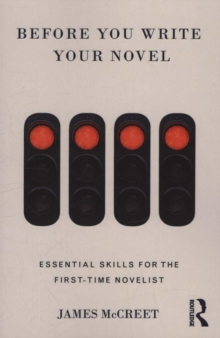 Before You Write Your Novel : Essential Skills for the First-time Novelist, Paperback Book