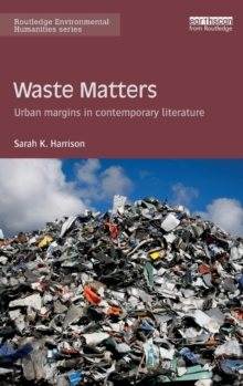 Waste Matters : Urban Margins in Contemporary Literature, Hardback Book