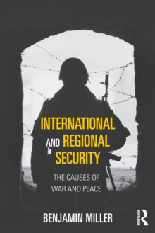 International and Regional Security : The Causes of War and Peace, Paperback Book