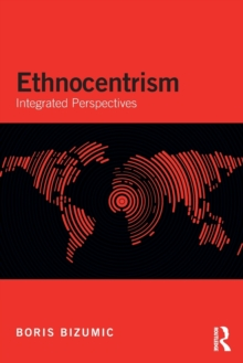 Ethnocentrism : Integrated Perspectives, Paperback / softback Book
