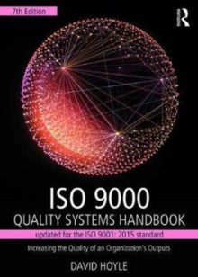 ISO 9000 Quality Systems Handbook-Updated for the ISO 9001: 2015 Standard : Increasing the Quality of an Organization's Outputs, Paperback Book
