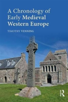 A Chronology of Early Medieval Western Europe : 450-1066, Hardback Book