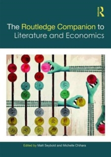 The Routledge Companion to Literature and Economics, Hardback Book