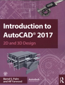 Introduction to AutoCAD 2017 : 2D and 3D Design, Paperback Book