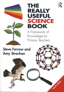The Really Useful Science Book : A Framework of Knowledge for Primary Teachers, Paperback Book