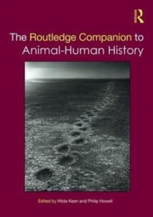 The Routledge Companion to Animal-Human History, Hardback Book