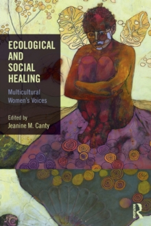 Ecological and Social Healing : Multicultural Women's Voices, Paperback / softback Book