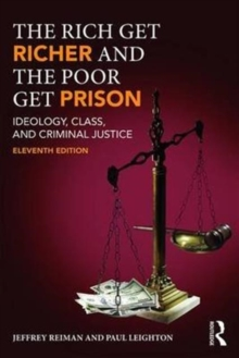 The Rich Get Richer and the Poor Get Prison : Ideology, Class, and Criminal Justice, Paperback Book