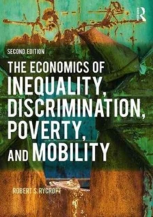 The Economics of Inequality, Discrimination, Poverty, and Mobility, Paperback Book