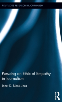 Pursuing an Ethic of Empathy in Journalism, Hardback Book