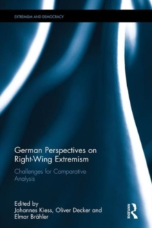 German Perspectives on Right-Wing Extremism : Challenges for Comparative Analysis, Hardback Book