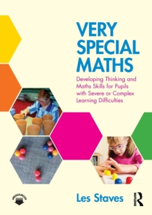 Very Special Maths : Developing Thinking and Maths Skills for Pupils with Severe or Complex Learning Difficulties, Paperback / softback Book