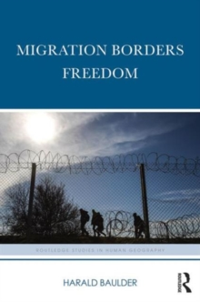 Migration Borders Freedom, Hardback Book