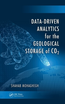 Data-Driven Analytics for the Geological Storage of CO2, Hardback Book