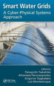 Smart Water Grids : A Cyber-Physical Systems Approach, Hardback Book