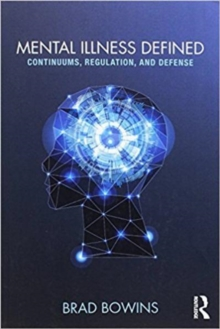 Mental Illness Defined : Continuums, Regulation, and Defense, Paperback / softback Book