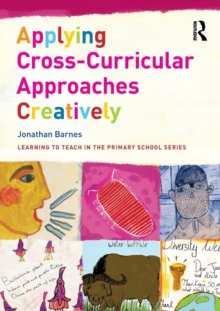 Applying Cross-Curricular Approaches Creatively, Paperback / softback Book