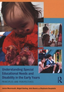 Understanding Special Educational Needs and Disability in the Early Years : Principles and Perspectives, Paperback Book