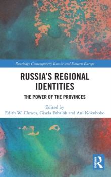 Russia's Regional Identities : The Power of the Provinces, Hardback Book