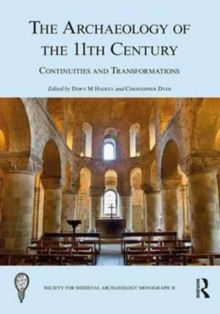 The Archaeology of the 11th Century : Continuities and Transformations, Hardback Book
