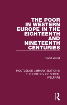 The Poor in Western Europe in the Eighteenth and Nineteenth Centuries, Hardback Book