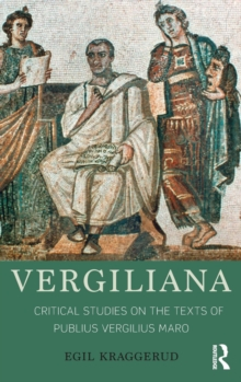 Vergiliana : Critical Studies on the Texts of Publius Vergilius Maro, Hardback Book