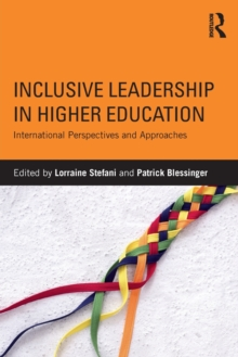 Inclusive Leadership in Higher Education : International Perspectives and Approaches, Paperback Book