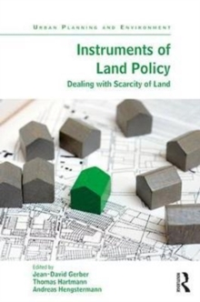 Instruments of Land Policy : Dealing with Scarcity of Land, Hardback Book
