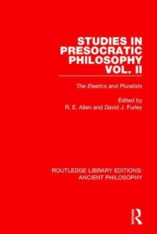 Studies in Presocratic Philosophy Volume 2 : The Eleatics and Pluralists, Paperback / softback Book