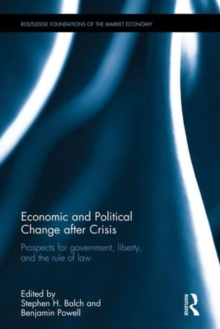 Economic and Political Change after Crisis : Prospects for government, liberty and the rule of law, Hardback Book