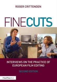 Fine Cuts: Interviews on the Practice of European Film Editing, Paperback Book