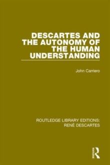 Descartes and the Autonomy of the Human Understanding, Hardback Book