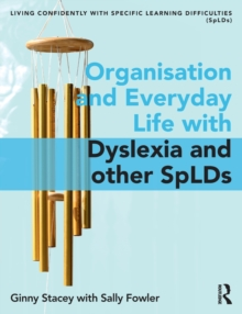Organisation and Everyday Life : Living Confidently with Dyslexia/SpLD, Paperback / softback Book