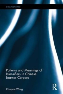 Patterns and Meanings of Intensifiers in Chinese Learner Corpora, Hardback Book