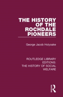 The History of the Rochdale Pioneers, Hardback Book