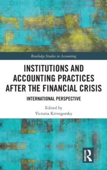 Institutions and Accounting Practices after the Financial Crisis : International Perspective, Hardback Book