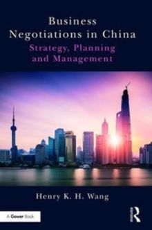 Business Negotiations in China : Strategy, Planning and Management, Hardback Book