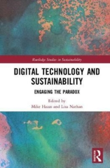 Digital Technology and Sustainability : Engaging the Paradox, Hardback Book