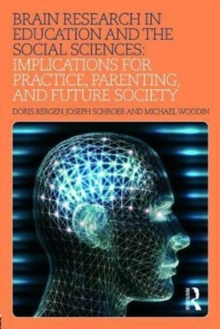 Brain Research in Education and the Social Sciences : Implications for Practice, Parenting, and Future Society, Paperback / softback Book